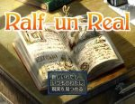 「Ralf-un-Real」の紹介とSSG