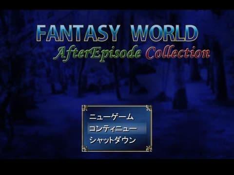 FANTASY WORLD -After Episode-