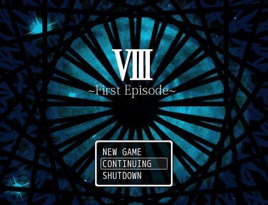 Ⅷ ~First Episode~